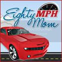 Eighty MPH Mom California Mom Blog